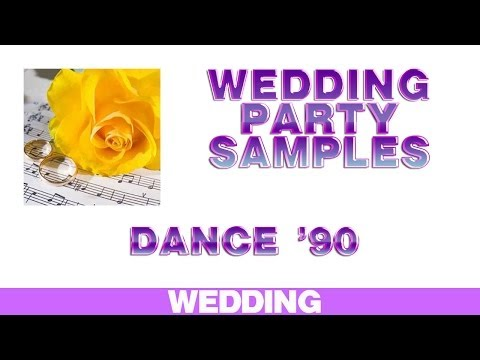 Wedding Party Samples: DANCE 90'S
