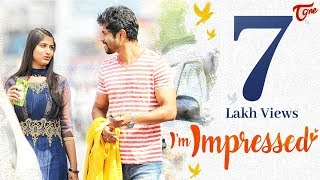 I'm Impressed | Latest Telugu Short Film | By Chakradhar Reddy | TeluguOne - YOUTUBE