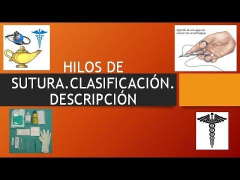 HILOS DE SUTURA - CLASIFICACIÓN -  DESCRIPCIÓN