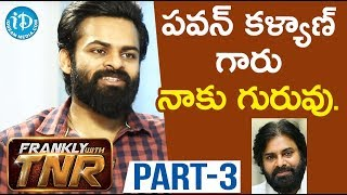 Actor Sai Dharam Tej Exclusive Interview Part #3 || Chitralahari Movie || Frankly With TNR - IDREAMMOVIES