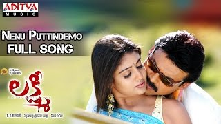 Lakshmi Telugu Movie || Nenu Puttindemo Full Song || Venkatesh,Nayantara - ADITYAMUSIC