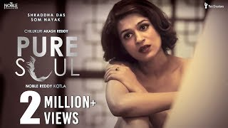 Pure Soul || Shraddha Das || Som Nayak ||  Chilukuri Akash Reddy || Noble Reddy - YOUTUBE