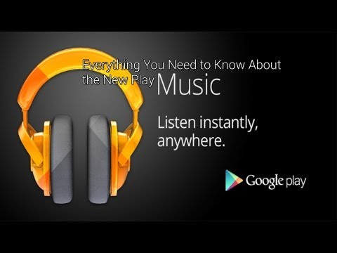 Google Play Music : Everything You Need to Know!