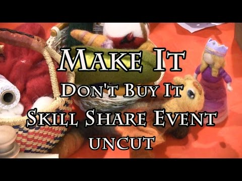 Make It Don't Buy It Skill Share Event UNCUT