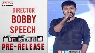 Director Bobby Speech @ Goodachari Pre-Release Event | Adivi Sesh, Sobhita Dhulipala - ADITYAMUSIC