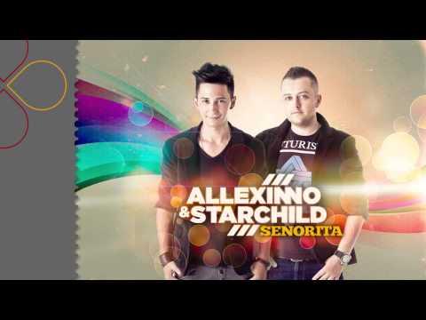 Allexinno & Starchild - Senorita -HIeemTlubNY