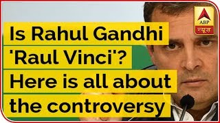Is Rahul Gandhi 'Raul Vinci'? Here is all about the controversy | ABP Uncut - ABPNEWSTV