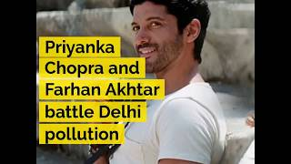 Priyanka Chopra and Farhan Akhtar  battle Delhi pollution - ABPNEWSTV