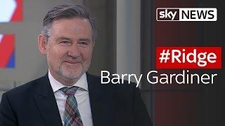 #Ridge: Barry Gardiner - Shadow Secretary for International Trade - SKYNEWS