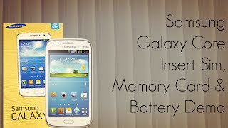 Samsung Galaxy Core Insert Sim , Memory Card And Battery Demo