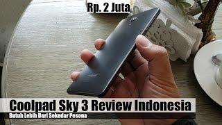 Coolpad Sky 3 Review Indonesia : 2 Juta Butuh Lebih Dari Sekedar Pesona