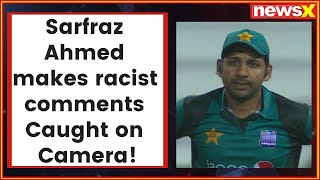 Caught on Camera! Sarfraz Ahmed makes racist comments against Andile Phehlukwayo | SA vs Pak 2nd ODI - NEWSXLIVE