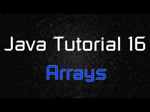 Java Tutorial 16 - Arrays