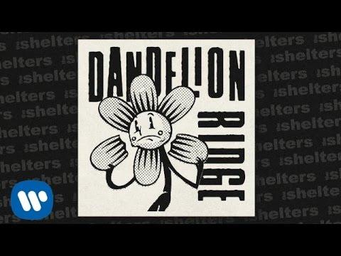 The Shelters - Dandelion Ridge [Official Audio]