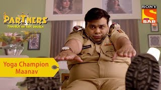 Your Favorite Character | Maanav Is A Yoga Champion | Partners Trouble Ho Gayi Double - SABTV
