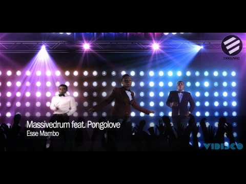 Massivedrum feat. Pongolove - Esse Mambo (Official Video HD)