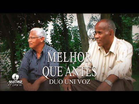 Duo Uni Voz - Melhor que Antes [ Clip Oficial ]
