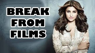 Parineeti Chopra takes a break from films! | Bollywood News