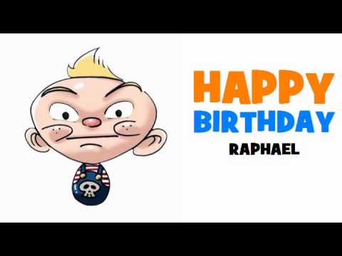 HAPPY BIRTHDAY RAPHAEL!