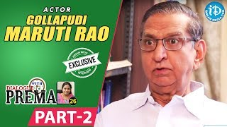 Gollapudi Maruti Rao Full Movie Part #2 || Dialogue With Prema || Celebration Of Life - IDREAMMOVIES