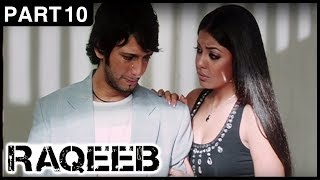 Raqeeb Hindi Movie | Part 10 | Jimmy Shergill, Sharman Joshi, Tanushree Dutta | Latest Hindi Movies - RAJSHRI