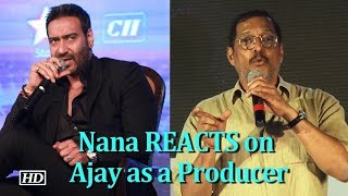 Nana Patekar REACTS on Ajay Devgn as a Producer - IANSLIVE