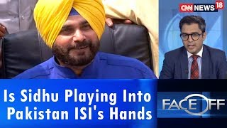 Is Sidhu Playing Into Pakistan ISI's Hands | Face Off | CNN News18 - IBNLIVE
