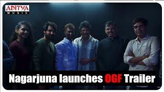 Nagarjuna Launches OGF Theatrical Trailer || Aadi, Sasha Chettri, Nitya Naresh || Adivi Sai Kiran - ADITYAMUSIC