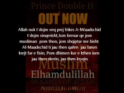 Prince Double H - Muslim Elhamdulillah (99 Names of Allah) [Lyric / SongText]