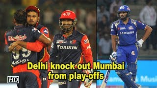 IPL 2018 | Delhi knock out Mumbai from play-offs - IANSINDIA