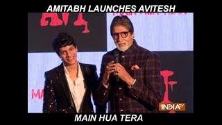 Amitabh Bachchan launches Aadesh Shrivastava's son Avitesh's new single Main Hua Tera - INDIATV