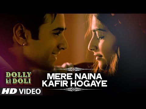 Dolly Ki Doli - Mere Naina Kafir Hogaye Song