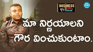 We Respect Each Other's Decisions - Thrinath Endla || Business Icons - IDREAMMOVIES