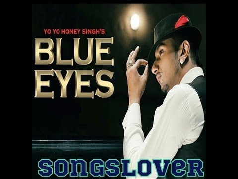 Blue Eyes Yo Yo Honey Singh Mp3 Song Download Song