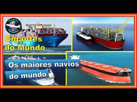 Os maiores navios do mundo em cada categoria