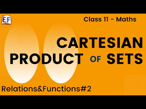 Maths Relation and Functions Mathematics CBSE Class X1 Part 2 (Cartesian Product of sets - Concepts)