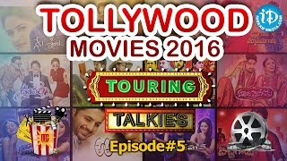 Touring Talkies | A Report On Tollywood Hit Movies So Far - 2016 | Episode - 05 | #tollywoodmovies - IDREAMMOVIES