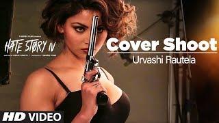 Hate Story IV: Cover Shoot | Urvashi Rautela - TSERIES