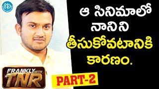 Krishnarjuna Yudham Director Merlapaka Gandhi Exclusive Interview - Part #2 || Frankly With TNR - IDREAMMOVIES