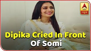 Bigg Boss 12 : Dipika Kakkar Cries in front of Somi Khan - ABPNEWSTV