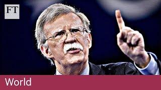 John Bolton - foreign policy hawk returns - FINANCIALTIMESVIDEOS