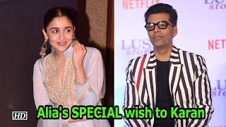 Alia Bhatt's SPECIAL wish to Karan Johar on his Birthday - IANSLIVE