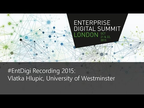 #EntDigi15 Recording - Vlatka Hlupic, University of Westminster
