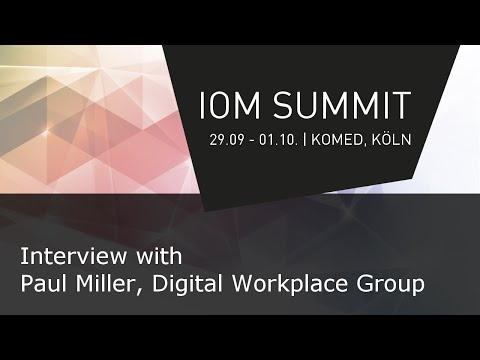 #ioms15 - Interview with Paul Miller, Digital Workplace Group