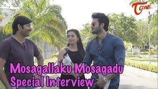 Mosagallaku Mosagadu Movie     Special Interview    Sudheer Babu    Nandini Rai    02 - TELUGUONE