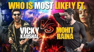Who is most likely to? Vicky Kaushal v/s Mohit Raina Ft. Mansi Parekh I Exclusive I TellyChakkar - TELLYCHAKKAR