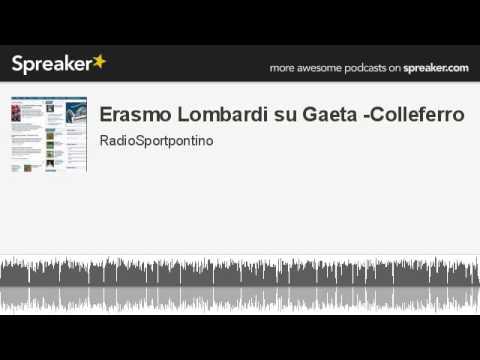 Erasmo Lombardi su Gaeta -Colleferro (creato con Spreaker)