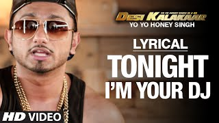 LYRICAL: I'm Your DJ Tonight Full Song with LYRICS   Yo Yo Honey Singh   Desi Kalakaar - TSERIES