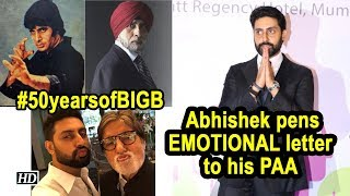 #50yearsofBIGB, Abhishek pens EMOTIONAL letter to his PAA - IANSLIVE