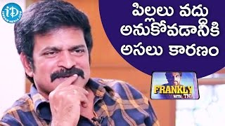 Brahmaji About His Opinion On Children | Frankly With TNR | Talking Movies With iDream - IDREAMMOVIES